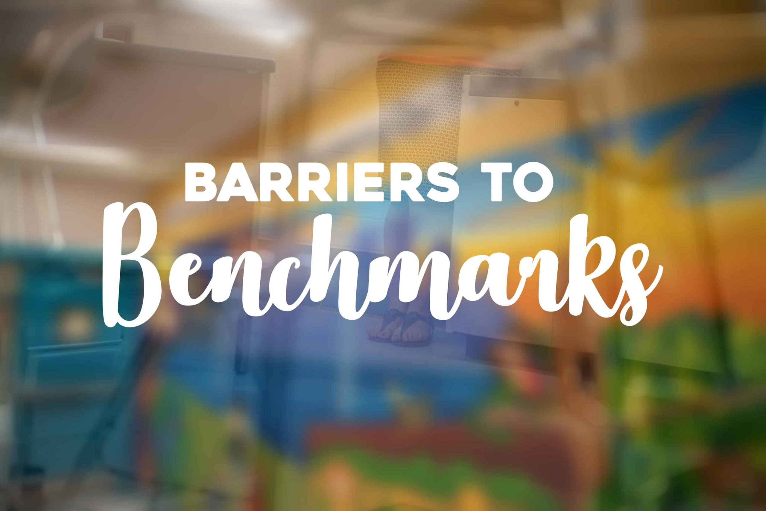 barriers to benchmarks